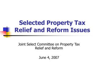 Selected Property Tax Relief and Reform Issues