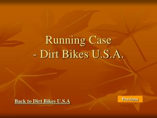 Running Case  - Dirt Bikes U.S.A.