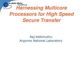 Harnessing Multicore Processors for High Speed Secure Transfer