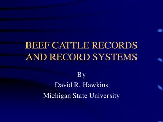 BEEF CATTLE RECORDS AND RECORD SYSTEMS