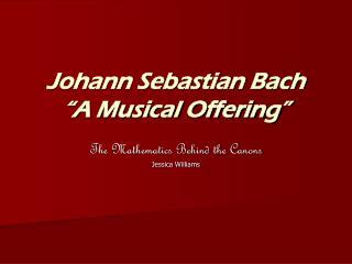 """Johann Sebastian Bach """"A Musical Offering"""""""