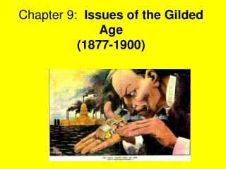 Chapter 9:   Issues of the Gilded Age (1877-1900)