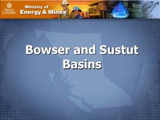 Bowser and Sustut Basins