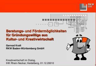 Beratungs- und Fördermöglichkeiten  für Gründungswillige aus  Kultur- und Kreativwirtschaft