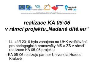"""realizace KA 05-06 v rámci projektu""""Nadané dítě.eu"""""""