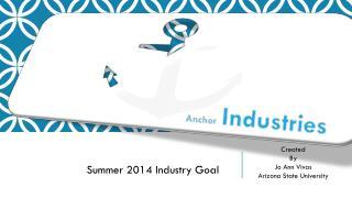 Summer 2014 Industry Goal