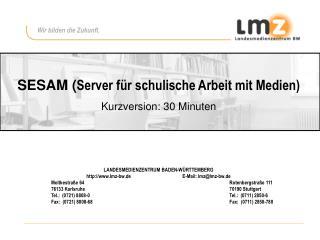 SESAM ( Server für schulische Arbeit mit Medien) Kurzversion: 30 Minuten