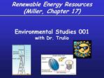 Renewable Energy Resources Miller, Chapter 17