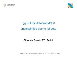 gg → H for different MC's: uncertainties due to jet veto