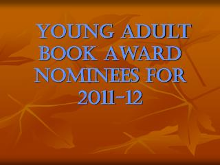 Young Adult Book Award Nominees for 2011-12
