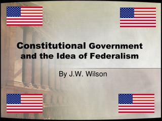 Constitutional Government and the Idea of Federalism