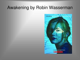 Awakening by Robin Wasserman