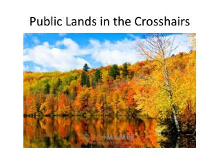 Public Lands in the Crosshairs