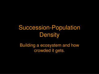 Succession-Population Density