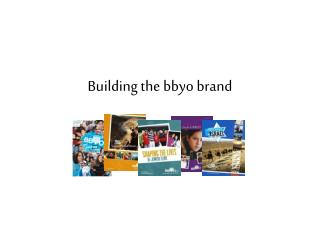 Building the bbyo brand