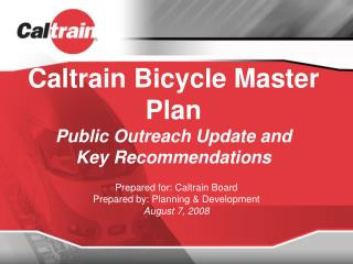 Caltrain Bicycle Master Plan Public Outreach Update and Key Recommendations