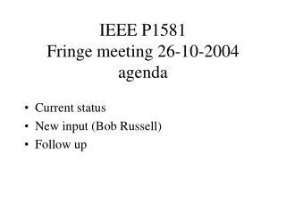 IEEE P1581 Fringe meeting 26-10-2004  agenda
