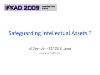 Safeguarding Intellectual Assets ?