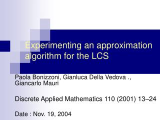 Experimenting an approximation algorithm for the LCS