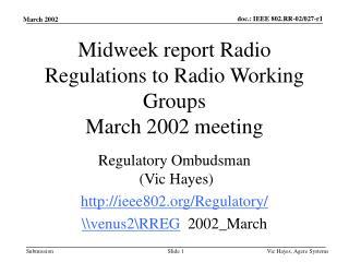Midweek report Radio Regulations to Radio Working Groups March 2002 meeting