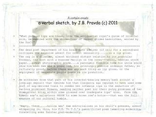 A certain ersatz a verbal sketch, by J.B. Pravda (c) 2011