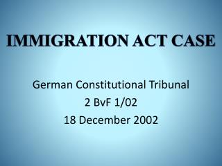 German  Constitutional  Tribunal 2 BvF 1 /02 18  December  2002
