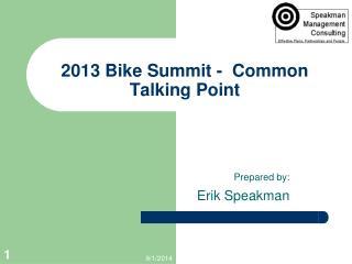 2013 Bike Summit -  Common Talking Point