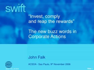 """Invest,  comply and reap the rewards"" The new buzz words in Corporate Actions"