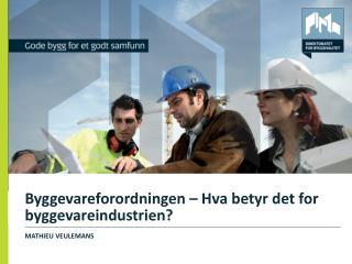 Byggevareforordningen – Hva betyr det for  byggevareindustrien ?