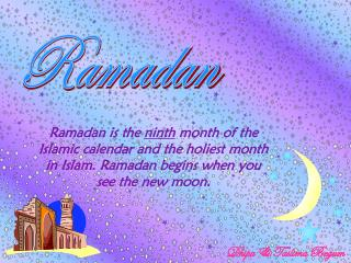 Ramadan is the ninth month of the Islamic calendar and the holiest month in Islam. Ramadan begins when you see the new m
