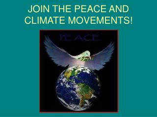 JOIN THE PEACE AND CLIMATE MOVEMENTS!