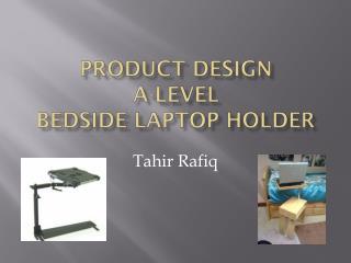 Product Design A-level  Bedside Laptop Holder
