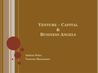 Venture – Capital  & Business Angels