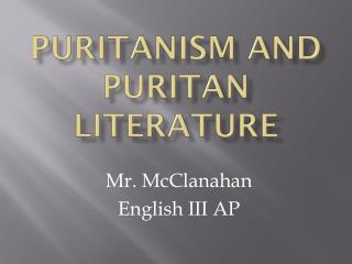 PuritanISM  and  Puritan Literature