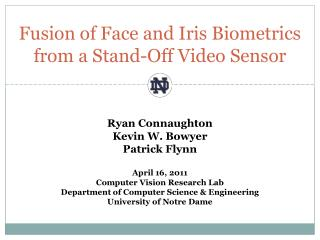 Fusion of Face and Iris Biometrics from a Stand-Off Video Sensor