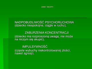 ADHD- OBJAWY: