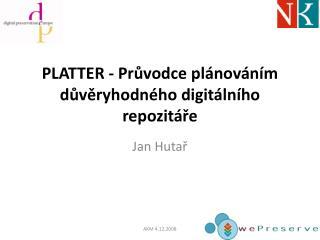 PLATTER - Průvodce plánováním důvěryhodného digitálního repozitáře