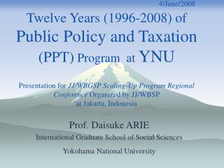 Prof. Daisuke ARIE International Graduate School of Social Sciences Yokohama National University