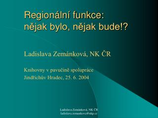 Regionální funkce: nějak bylo, nějak bude!?