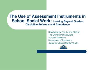 The Use of Assessment Instruments in School Social Work: Looking Beyond Grades, Discipline Referrals and Attendance