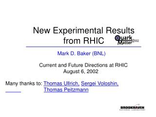 New Experimental Results  from RHIC