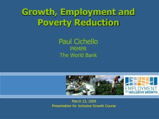 March 23, 2009 Presentation for Inclusive Growth Course