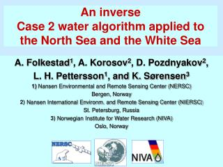 An inverse  Case 2 water algorithm applied to  the North Sea and the White Sea