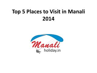 top 5 places to visit in september 2014 in manali