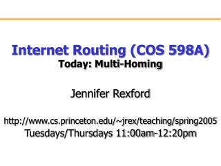 Internet Routing COS 598A Today: Multi-Homing