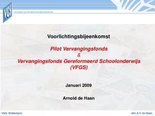 Voorlichtingsbijeenkomst  Pilot Vervangingsfonds & Vervangingsfonds Gereformeerd Schoolonderwijs