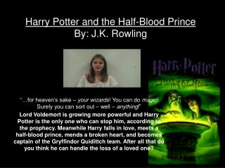 Harry Potter and the Half-Blood Prince By: J.K. Rowling