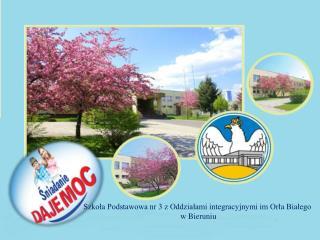 Szkoła Podstawowa nr 3 z Oddziałami integracyjnymi im Orła Białego  w Bieruniu