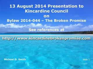 13 August 2014 Presentation to  Kincardine Council on Bylaw 2014-044 – The Broken Promise