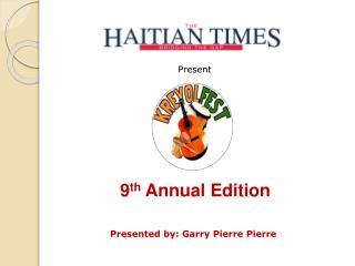 9 th  Annual Edition
